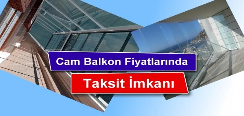 Cam Balkon Fiyatlarında Taksit İmkanı