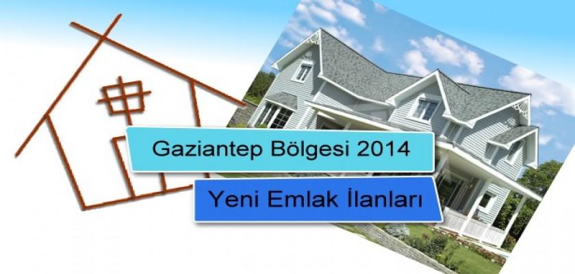 Gaziantep Bölgesi 2014 Yeni Emlak İlanları