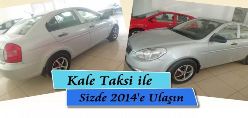 Kale Taksi'yle Siz De 2014'e Ulaşın