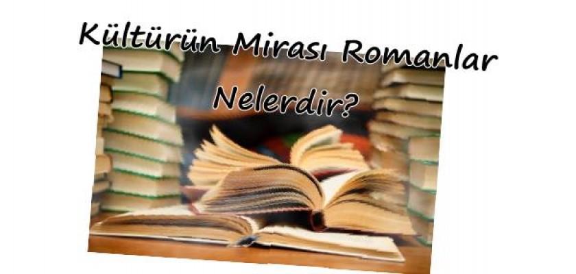 Kültürün Mirası Olan Romanlar Nelerdir
