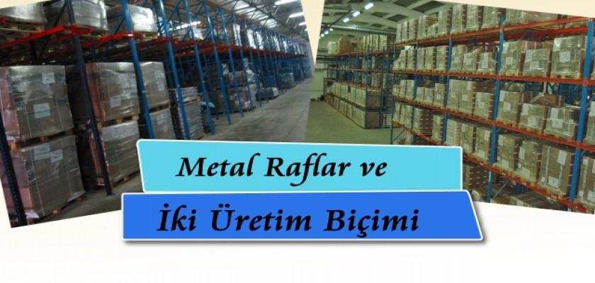 Metal Raflar ve İki Üretim Biçimi