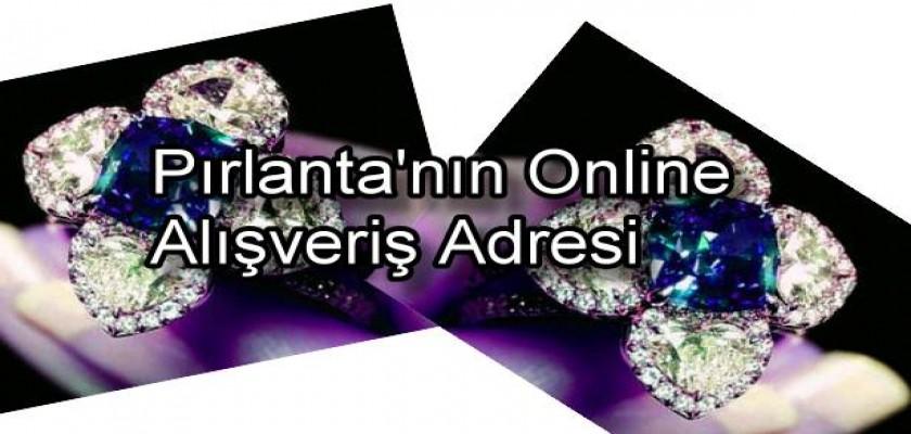 Pırlanta'nın Online Alışveriş Adresi