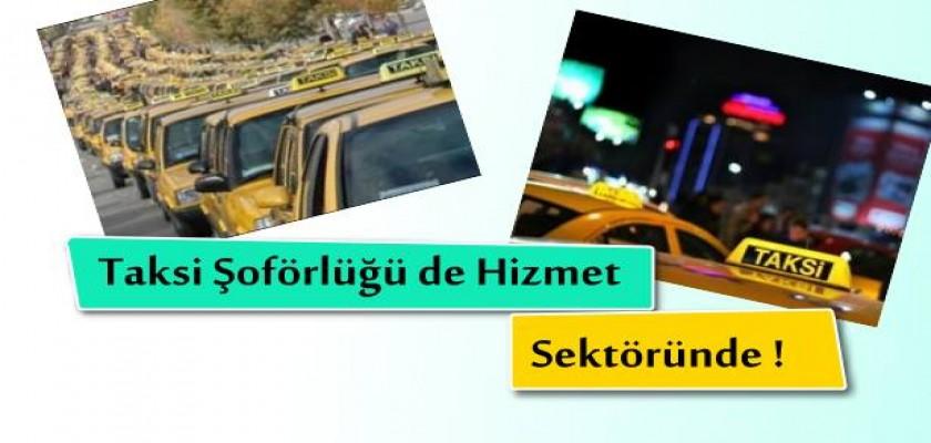 Taksi Şoförlüğü Hizmet Sektöründedir