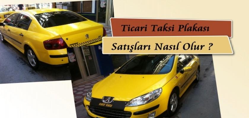 Ticari Taksi Plakası Satışları Nasıl Olur